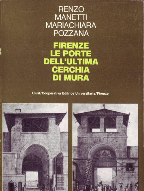 Firenze: le porte dell'ultima cerchia di mura.