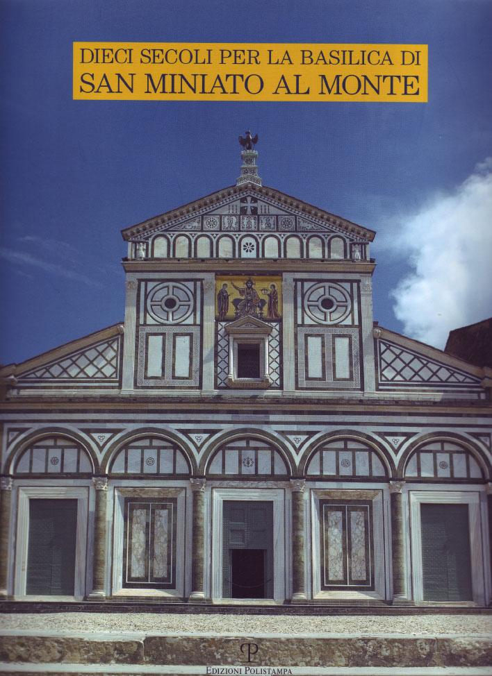 Dieci secoli per la basilica di San Miniato al Monte