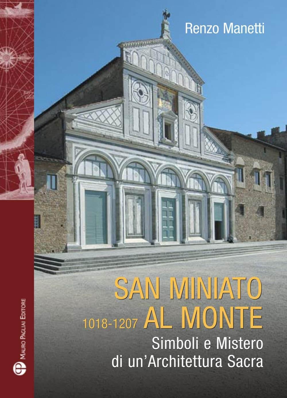San Miniato al Monte 1018-1207. Simboli e mistero di un'architettura sacra